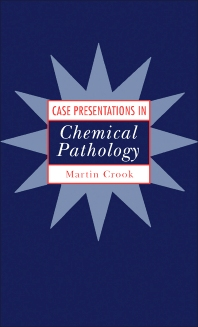 Case Presentations in Chemical Pathology - 1st Edition - ISBN: 9780750608459, 9781483183824