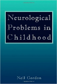 Neurological Problems in Childhood - 1st Edition - ISBN: 9780750608985, 9781483193717