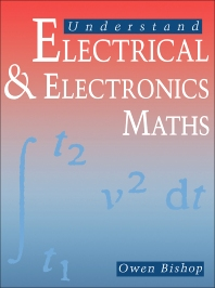 Understand Electrical and Electronics Maths - 1st Edition - ISBN: 9780750609241, 9781483105291