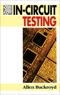 In–Circuit Testing - 1st Edition - ISBN: 9780750609302, 9781483144498