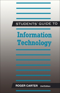 Students' Guide to Information Technology - 2nd Edition - ISBN: 9780750609418, 9781483183831