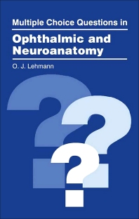 Multiple Choice Questions in Ophthalmic and Neuroanatomy - 1st Edition - ISBN: 9780750609883, 9781483141114