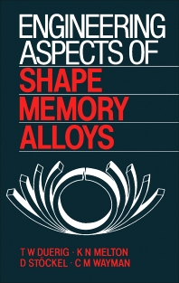 Engineering Aspects of Shape Memory Alloys - 1st Edition - ISBN: 9780750610094, 9781483144757