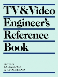 TV & Video Engineer's Reference Book - 1st Edition - ISBN: 9780750610216, 9781483193755