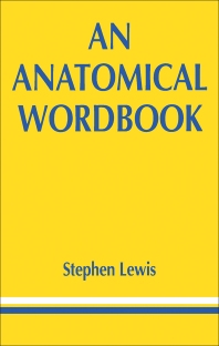 An Anatomical Wordbook - 1st Edition - ISBN: 9780750610230, 9781483141800