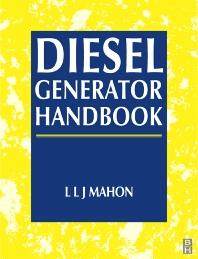 Diesel Generator Handbook, 1st Edition,L. L. J. Mahon,ISBN9780750611473