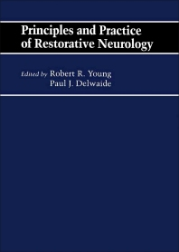 Principles and Practice of Restorative Neurology - 1st Edition - ISBN: 9780750611725, 9781483163222