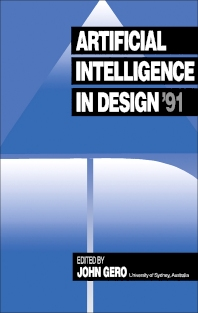 Artificial Intelligence in Design '91 - 1st Edition - ISBN: 9780750611886, 9781483164809