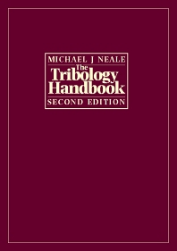 The Tribology Handbook, 2nd Edition,Michael J Neale,ISBN9780750611985