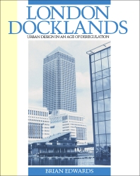 London Docklands - 1st Edition - ISBN: 9780750612982, 9781483103709