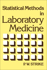 Statistical Methods in Laboratory Medicine - 1st Edition - ISBN: 9780750613453, 9781483161921