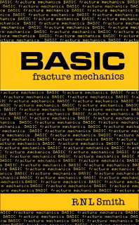 Basic Fracture Mechanics - 1st Edition - ISBN: 9780750614894, 9781483105444