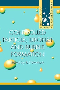 Controlled Particle, Droplet and Bubble Formation - 1st Edition - ISBN: 9780750614948, 9780080984872