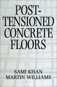 Post-Tensioned Concrete Floors - 1st Edition - ISBN: 9780750616812