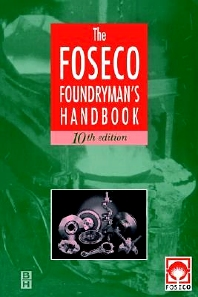 Foseco Foundryman's Handbook, 10th Edition,John Brown,ISBN9780750619394