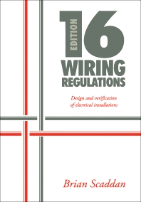 16th Edition IEE Wiring Regulations: Design and Verification of Electrical Installations - 1st Edition - ISBN: 9780750621366, 9781483297446
