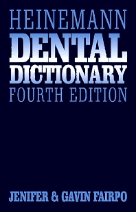 Heinemann Dental Dictionary - 4th Edition - ISBN: 9780750622080