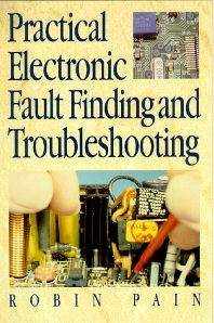 Practical Electronic Fault-Finding and Troubleshooting, 1st Edition,ROBIN PAIN,ISBN9780750624619