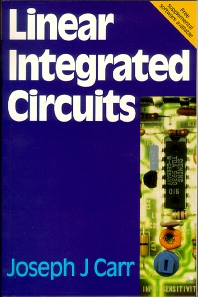 Linear Integrated Circuits, 1st Edition,Joseph Carr,Joe Carr,ISBN9780750625913