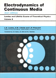 Electrodynamics of Continuous Media, 2nd Edition,L D Landau,L. P. Pitaevskii,E.M. Lifshitz,ISBN9780750626347