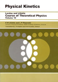 Physical Kinetics, 1st Edition,L. P. Pitaevskii,E.M. Lifshitz,ISBN9780750626354