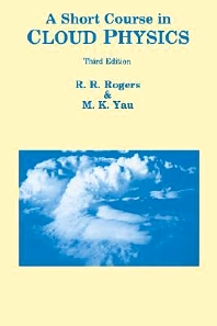 A Short Course in Cloud Physics, 3rd Edition,M.K. Yau,R R Rogers,ISBN9780750632157