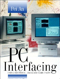 PC Interfacing, 1st Edition,Pei An,ISBN9780750636377