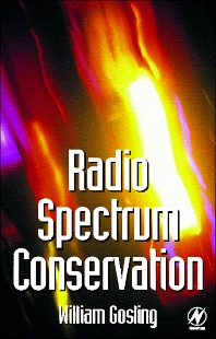 Radio Spectrum Conservation, 1st Edition,William Gosling,ISBN9780750637404