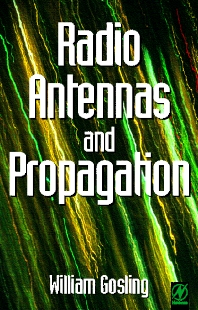 Radio Antennas and Propagation, 1st Edition,William Gosling,ISBN9780750637411