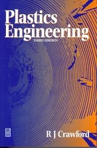 Plastics Engineering, 3rd Edition,Russell J. Crawford,ISBN9780750637640