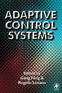 Adaptive Control Systems, 1st Edition,Gang Feng,Rogelio Lozano,ISBN9780750639965