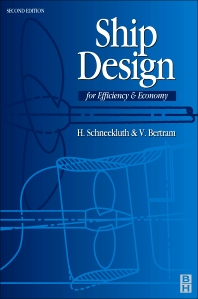 Ship Design for Efficiency and Economy, 2nd Edition,Volker Bertram,H. Schneekluth,ISBN9780750641333
