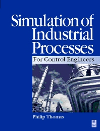 Simulation of Industrial Processes for Control Engineers, 1st Edition,Philip J Thomas,ISBN9780750641616