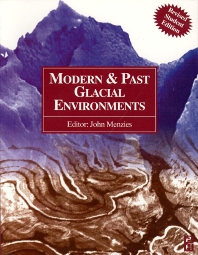 Modern and Past Glacial Environments, 1st Edition,John Menzies,ISBN9780750642262