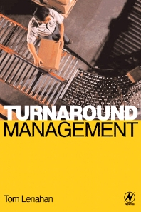 Turnaround Management, 1st Edition,Tom Lenahan,ISBN9780750642835