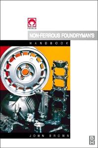 Foseco Non-Ferrous Foundryman's Handbook, 1st Edition,John Brown,ISBN9780750642866