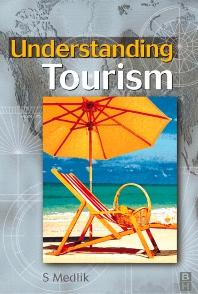 Understanding Tourism - 1st Edition - ISBN: 9780750643528