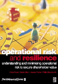 Operational Risk and Resilience, 1st Edition,Chris Frost,David Allen,James Porter,Philip Bloodworth,ISBN9780750643955