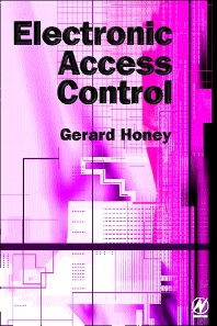 Electronic Access Control, 1st Edition,Gerard Honey,ISBN9780750644730