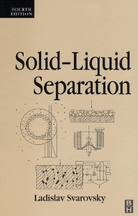 Solid-Liquid Separation, 4th Edition,Ladislav Svarovsky,ISBN9780750645683