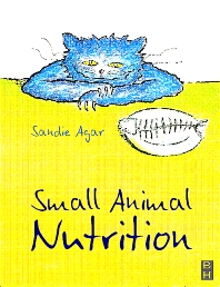 Small Animal Nutrition, 1st Edition,Sandie Agar,ISBN9780750645751