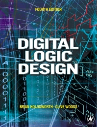 Digital Logic Design, 4th Edition,Brian Holdsworth,Clive Woods,ISBN9780750645829