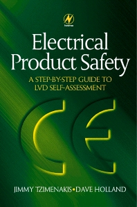 Electrical Product Safety: A Step-by-Step Guide to LVD Self Assessment, 1st Edition,David Holland,Jimmy Tzimenakis,ISBN9780750646048