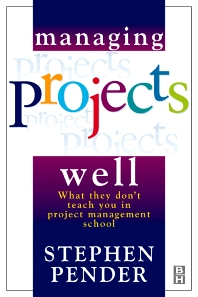 Managing Projects Well - 1st Edition - ISBN: 9780750646314