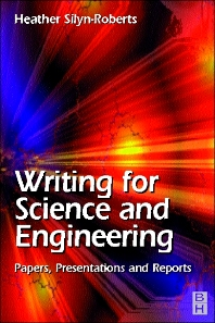 Writing for Science and Engineering: Papers, Presentations and Reports - 1st Edition - ISBN: 9780750646369, 9780080523248