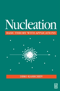 Nucleation, 1st Edition,Dimo Kashchiev,ISBN9780750646826