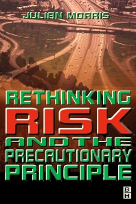 Rethinking Risk and the Precautionary Principle, 1st Edition,Julian Morris,ISBN9780750646833