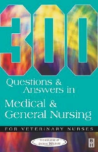 Cover image for 300 Questions and Answers in Medical and General Nursing for Veterinary Nurses