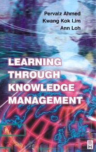 Learning Through Knowledge Management - 1st Edition - ISBN: 9780750647106