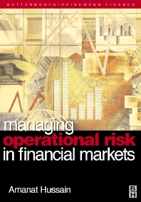 Managing Operational Risk in Financial Markets, 1st Edition,Amanat Hussain,ISBN9780750647328